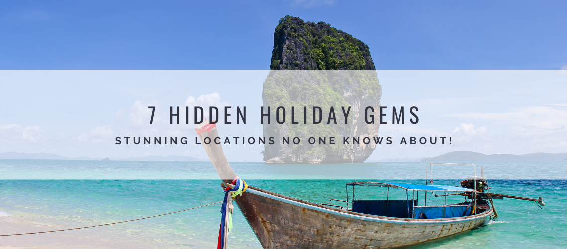 hidden holiday gems 7 Hidden Holiday Gems: Stunning locations no one knows about!
