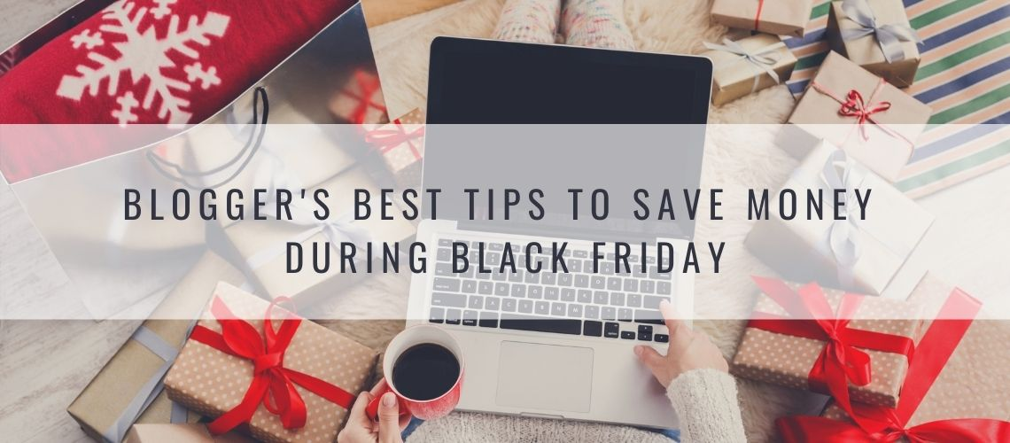 black friday tips 1 16 Blogger's Best Tips to Save Money During Black Friday